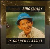Unforgettable Bing Crosby: 16 Golden Classics