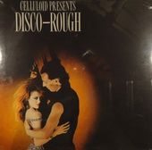 Celluloid Presents Disco-Rough