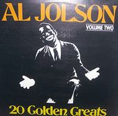 Al Jolson: 20 Golden Greats Volume Two