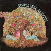 Gospel Seed...Growing