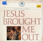 Jesus Brought Me Out