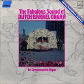 The Fabulous Sound Of Dutch Barrel Organ