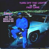 Turn Off The Lights In The Fast Lane