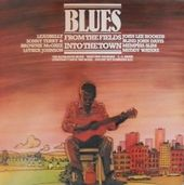 Blues: From The Fields Into The Town