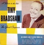 A Tribute To The Late Tiny Bradshaw: The Great
