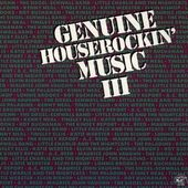 Genuine Houserockin' Music III
