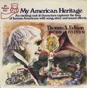 My American Heritage: Thomas A. Edison 1847-1931
