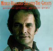 Merle Haggard Salutes The Greats