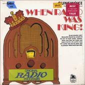 When Radio Was King