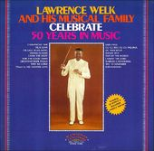 Lawrence Welk And His Musical Family Celebrate 50