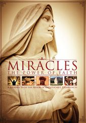 Miracles: The Power of Faith