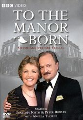 To the Manor Born - Silver Anniversary Special
