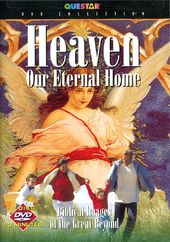 Heaven: Our Eternal Home - Biblical Images of the