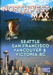Travel - Northwest to the Max with Rudy Maxa