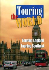 Travel - Touring the World: England & Scotland
