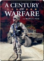 The Century of Warfare: The World at War -