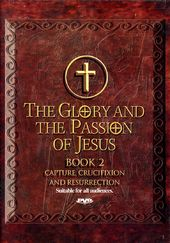 Glory and Passion of Jesus, Book 2: Capture,