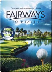 Golf - Fairways to Heaven: The World's Most