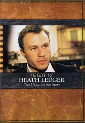 Heath Ledger - A Tribute to Heath Ledger: The