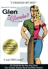 Glen or Glenda? (Colorized and B&W Versions)