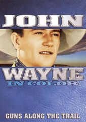 John Wayne - In Color: Guns Along the Trail (aka