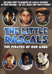 The Little Rascals - Pirates of Our Gang
