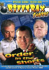 Rifftrax - Rifftrax Shorts: Order in the Shorts