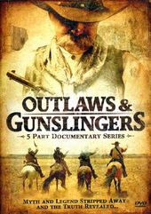 Outlaws & Gunslingers: 5 Part Documentary Series