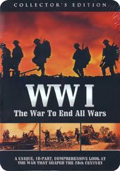 WWI - The War to End All Wars: 10-Part Series