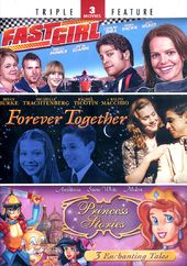 Fast Girl / Forever Together / Princess Stories