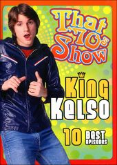 That '70s Show - King Kelso: 10 Best Episodes