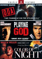 D.O.A. / Playing God / Color of Night (2-DVD)