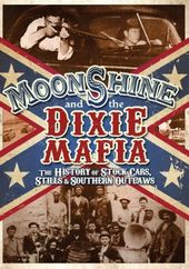 Moonshine and the Dixie Mafia: The History of