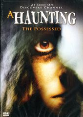 A Haunting - The Possessed