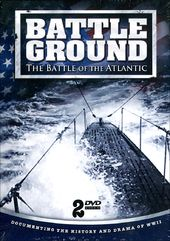 WWII - Battle Ground: The Battle of the Atlantic