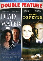 Dead in the Water / In Her Defense