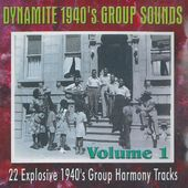 Dynamite 1940's Group Sounds, Volume 1 [German