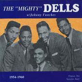 "The ""Mighty"" Dells with Johnny Funches, 1954-1960"