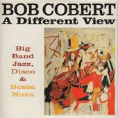 A Different View: Big Band Jazz, Disco & Bossa