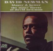 Bigger & Better / The Many Facets of David Newman