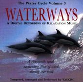 The Water Cycle, Volume 3: Waterways