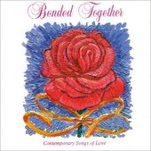 Bonded Together: Contemporary Songs of Love