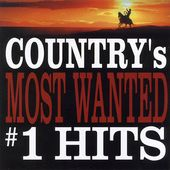 Country's Most Wanted #1 Hits
