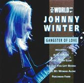 The World of Johnny Winter: Gangster of Love