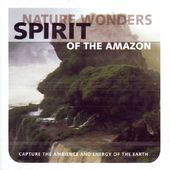 Natural Wonders - Spirit Of The Amazon