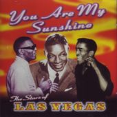 You Are My Sunshine - The Stars Of Las Vegas