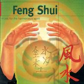 Feng Shui: Music for The Harmonious Spirit