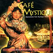 Cafe Mystique: Impressions From Mystique Places