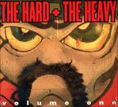 The Hard + The Heavy Volume 1