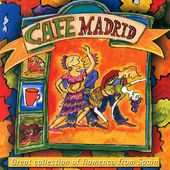 Cafe Madrid: A Great Collection Of Flamenco From